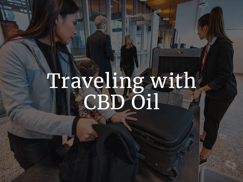 Traveling with CBD Oil