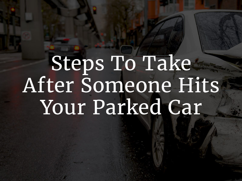 What to do after someone hits your parked car
