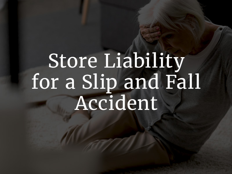 Store liability for a slip and fall accident